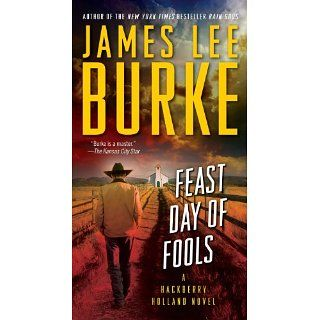 Feast Day of Fools A Novel (Hackberry Holland) eBook James Lee Burke