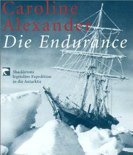 Die Endurance Shackletons legendäre Expedition in die Antarktis