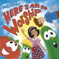 Veggie Tales   Here I Am To Worship