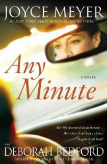 Any Minute by Joyce Meyer and Deborah Bradford (Hardcover)